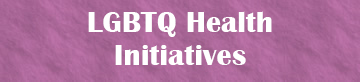 LGBTQ Health Initiatives